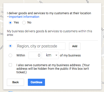 specify the region, city or postcode area you serve or the radius you serve surrounding your physical address. This will help Google to identify your proximity to searchers.