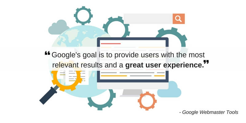 """Google's goal is to provide users with the most relevant results and a great user experience."""