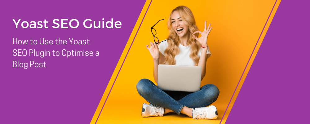 How to Use the Yoast SEO Plugin to Optimise a Blog Post
