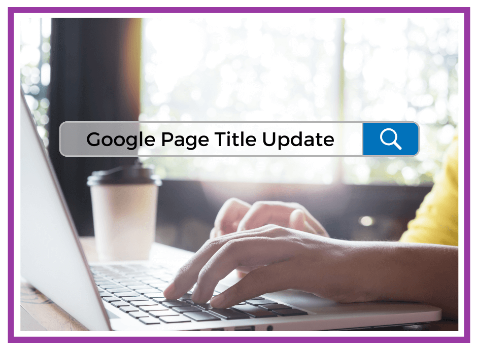 Google Page Title Update